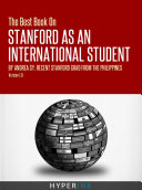 The Best Book On Stanford International Admissions (Tips For TOEFL Prep, Admissions Essays, Filling Out The Common App, SAT Prep, And More)