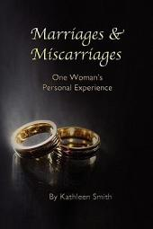 Marriages and Miscarriages: One Woman's Personal Experience