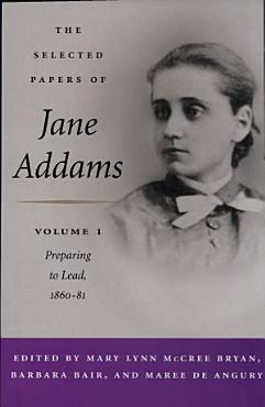The Selected Papers of Jane Addams PDF