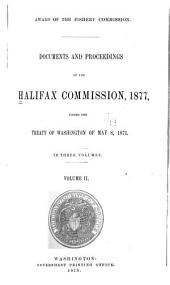 Award of the Fishery Commission: Documents and Proceedings of the Halifax Commission, 1877, Under the Treaty of Washington of May 8, 1871, Volume 2