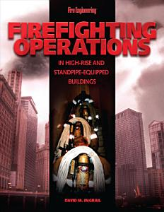 Firefighting Operations in High Rise and Standpipe Equipped Buildings Book