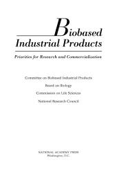 Biobased Industrial Products: Research and Commercialization Priorities