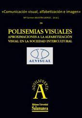 Comunicación visual, alfabetización e imagen: EN Polisemias visuales. Aproximaciones a la alfabetización visual en la sociedad intercultural