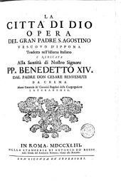 La Città di Dio opera del gran padre S. Agostino vescovo d'Ippona tradotta nell'idioma italiano ... dal padre don Cesare Benvenuti da Crema ..