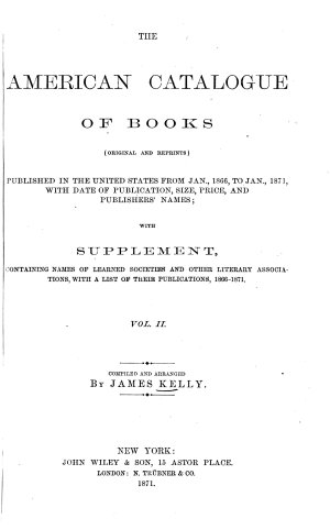The American catalogue of books  original and reprints   published in the United States