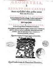 Geometria, à Renato Des Cartes anno 1637 Gallicè edita; postea autem unà cum notis Florimondi de Beaune, ... Gallicè conscriptis in Latinam linguam versa, & commentariis illustrata, operâ atque studio Francisci à Schooten, ..: Volume 1
