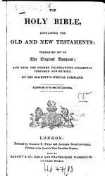 The Holy Bible  Containing the Old and New Testaments  Translated Out of the Original Tongues  and with the Former Translations Diligently Compared and Revised PDF