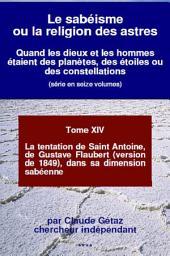 La tentation de Saint Antoine, de Gustave Flaubert (version de 1849), dans sa dimension sabéenne: Quand les dieux et les hommes étaient des planètes, des étoiles ou des constellations