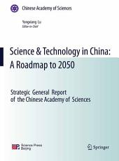 Science & Technology in China: A Roadmap to 2050: Strategic General Report of the Chinese Academy of Sciences
