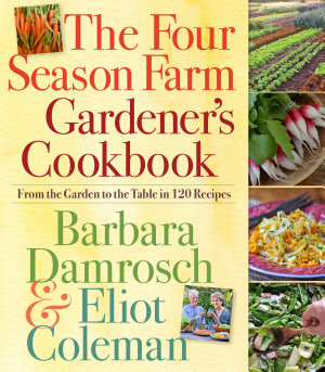 The Four Season Farm Gardener s Cookbook PDF