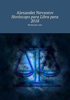 Horoscopo Para Libra Para 2018 Horoscopo Ruso
