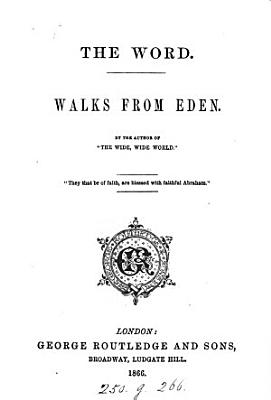The Word  Walks from Eden  by the author of  The wide  wide world   PDF