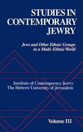 Studies in Contemporary Jewry: Volume III: Jews and Other Ethnic Groups in a Multi-ethnic World