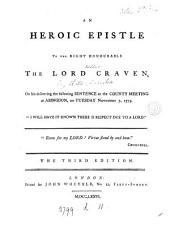 """An Heroic Epistle to the Right Honourable the Lord Craven: On His Delivering the Following Sentence at the County Meeting at Abingdon, on Tuesday November 7, 1775. """"I Will Have it Known There is Respect Due to a Lord."""""""