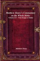 Matthew Henry s Commentary on the Whole Bible  Volume II I   First Kings to Esther PDF