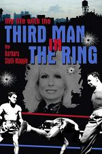 my life with The Third Man in the Ring (the drama outside the ropes)