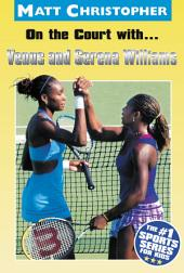 On the Court with...Venus and Serena Williams