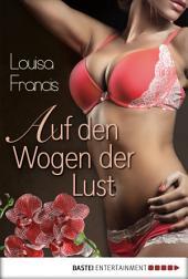 Auf den Wogen der Lust: Erotischer Roman