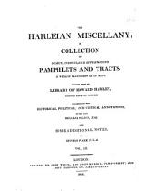 The Harleian Miscellany: A Collection of Scarce, Curious, and Entertaining Pamphlets and Tracts, as Well in Manuscript as in Print, Volume 3