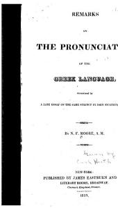 Remarks on the Pronunciation of the Greek Language: Occasioned by a Late Essay on the Same Subject by John Pickering