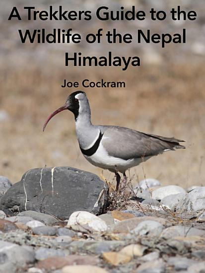 A Trekkers Guide to the Wildlife of the Nepal Himalaya PDF