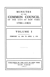Minutes of the Common Council of the City of New York, 1784-1831: Volume 1