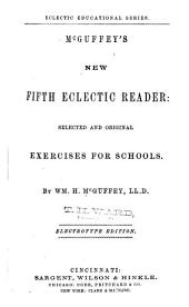 McGuffey's New Fifth Eclectic Reader: Selected and Original Exercises for Schools, Book 5