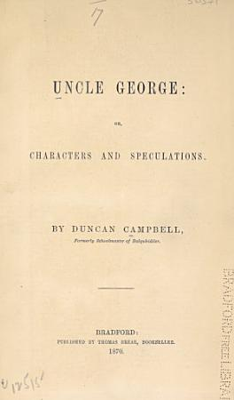Uncle George  Or  Characters and Speculations PDF