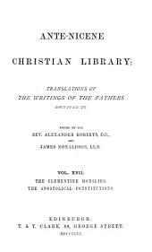 Ante-Nicene Christian Library: Translations of the Writings of the Fathers Down to A.D. 325, Volume 17