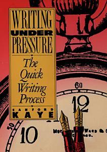 Writing Under Pressure Book