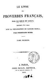 Le livre des proverbes français, par Le Roux de Lincy, précédé d'un essai sur la philosophie de Sancho Pança, par F. Denis