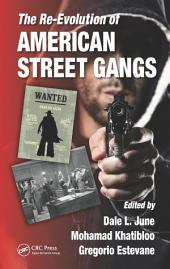The Re-Evolution of American Street Gangs