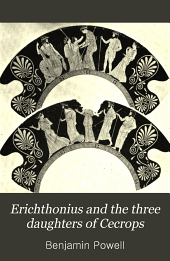 Erichthonius and the Three Daughters of Cecrops: Volume 17