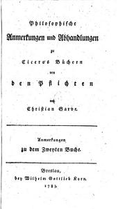 Philosophische Anmerkungen und Abh. zu Cicero's Büchern von den Pflichten: Band 2