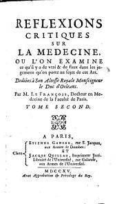 Reflexions critiques sur la medecine, ou l'on examine ce qu'il y a de vrai & de faux dans les jugemens qu'on porte au sujet de cet Art ... Par M. Le Francois ... Tome premier \-seconde!: Numéro1