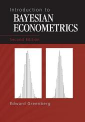 Introduction to Bayesian Econometrics: Edition 2