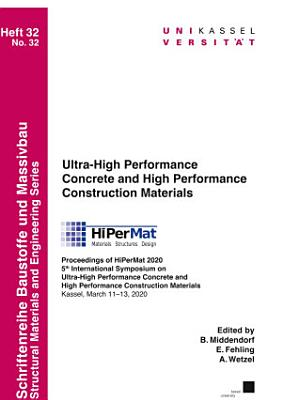 Ultra High Performance Concrete and High Performance Construction Materials PDF