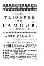 Le Triomphe de l'amour, comédie de M. de Marivaux: représentée par les Comédiens italiens au mois d'avril 1732