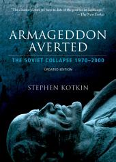 Armageddon Averted: The Soviet Collapse, 1970-2000