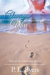 Always You: Out of the Darkness Series