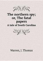 The northern spy; or, The fatal papers