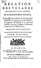 Relation des voyages entrepris par ordre de sa majeste Britannique, et successivement executes par le commodore Byron, le capitaine Carteret, le capitaine Wallis & le capitaine Cook, dans les vaisseaux le Dauphin, le Swallow & l'Endeavour; traduite de l'Anglois. Tome premier \-huitieme!: Volume6