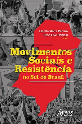 Movimentos Sociais e Resist  ncia no Sul do Brasil PDF