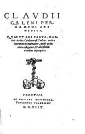 Clavdii Galeni Pergameni Ars Medica, Qvae Et Ars Parva