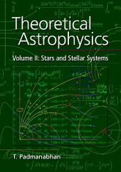 Theoretical Astrophysics: Volume 2, Stars and Stellar Systems