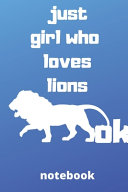 Just Girl who Loves Lions Ok Notebook