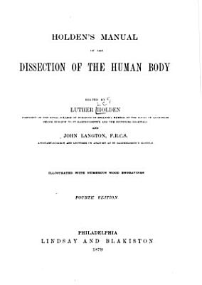 Holden s Manual of the Dissection of the Human Body