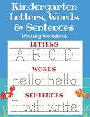 Kindergarten Letters  Words   Sentences Writing Workbook