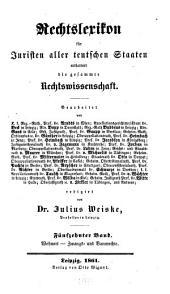 Rechtslexikon für Juristen aller teutschen Staaten: Enthaltend die gesammte Rechtswissenschaft, Band 15