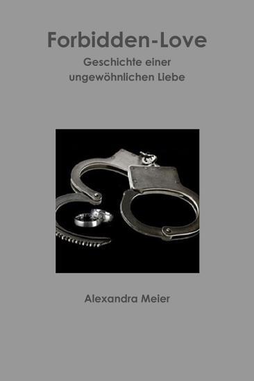 Forbidden Love Wahre Geschichte einer ungew  hnlichen Liebe PDF